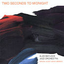 Jeff Antoniuk Two Seconds to Midnight CD